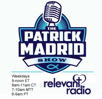 Patrick Madrid Show on Relevant Radio